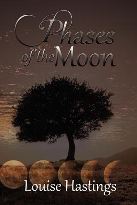 Phases of the Moon - Hastings, Louise