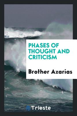 Phases of Thought and Criticism - Azarias, Brother