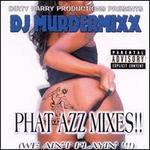 Phat Azz Mixes!!