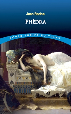 Phedre - Racine, Jean, and Fowlie, Wallace
