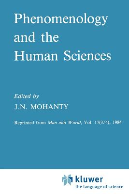 Phenomenology and the Human Sciences - Mohanty, J N (Editor)