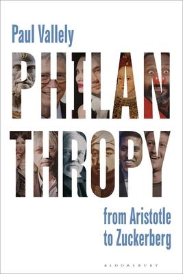 Philanthropy: From Aristotle to Zuckerberg - Vallely, Paul
