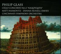 "Philip Glass: Cello Concerto No. 2 ""Naqoyqatsi"" - Matt Haimovitz / Dennis Russell Davies"