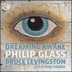 Philip Glass: Dreaming Awake