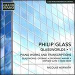 Philip Glass: Glassworlds, Vol. 1 - Piano Works and Transcriptions