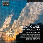 Philip Glass: Glassworlds, Vol. 5 - Enlightenment