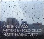 Philip Glass: Partitas for Solo Cello