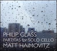 Philip Glass: Partitas for Solo Cello - Matt Haimovitz (cello)