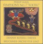 "Philip Glass: Symphony No. 7 ""Toltec"""