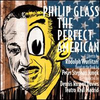 Philip Glass: The Perfect American - Beatriz de Gálvez (vocals); Christopher Purves (vocals); David Pittsinger (vocals); Donald Kaasch (vocals);...