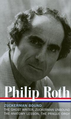 Philip Roth: Zuckerman Bound: A Trilogy and Epilogue 1979-1985 - Roth, Philip