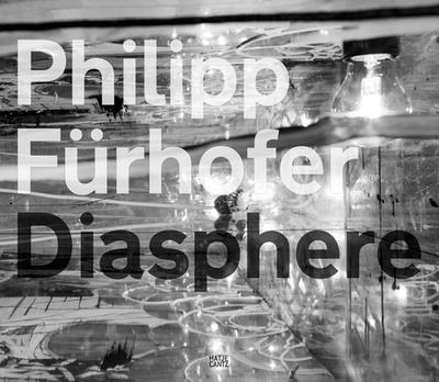 Philipp Furhofer: Diasphere - Galerie, Sabine Kunst (Editor)