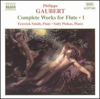 Philippe Gaubert: Complete Works for Flute, Vol. 1 - Andrew Pearce (cello); Ann Hobson Pilot (harp); Fenwick Smith (flute); Jacques Zoon (flute); Jayne West (soprano);...