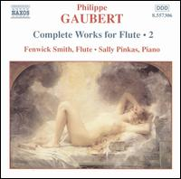 Philippe Gaubert: Complete Works for Flute, Vol. 2 - Fenwick Smith (flute); Sally Pinkas (piano)