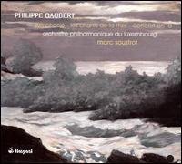 Philippe Gaubert: Symphonie en fa; Les chants de la mer; Concert en fa - Luxembourg Symphony Orchestra; Marc Soustrot (conductor)