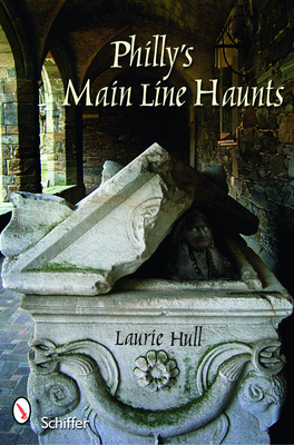 Philly's Main Line Haunts - Hull, Laurie