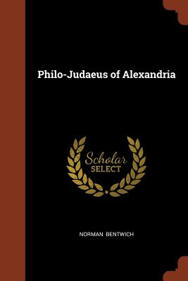 Philo-Judaeus of Alexandria - Bentwich, Norman
