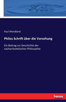 Philos Schrift Uber Die Vorsehung - Wendland, Paul