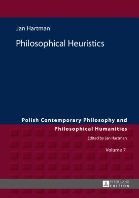 Philosophical Heuristics: Translated by Ben Koschalka - Hartman, Jan