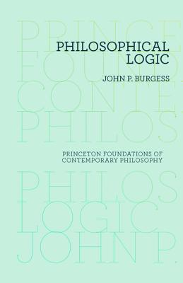 Philosophical Logic - Burgess, John P