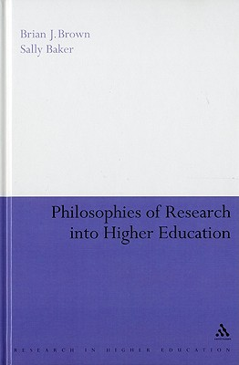Philosophies of Research Into Higher Education - Brown, Brian J