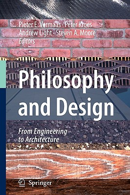 Philosophy and Design: From Engineering to Architecture - Vermaas, Pieter E (Editor), and Kroes, P a (Editor), and Light, Andrew, Professor (Editor)