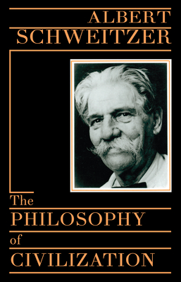 Philosophy of Civilization - Schweitzer, Albert, Professor