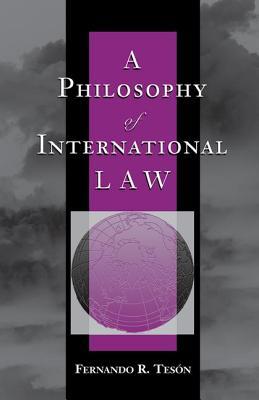 Philosophy of International Law - Teson, Fernando