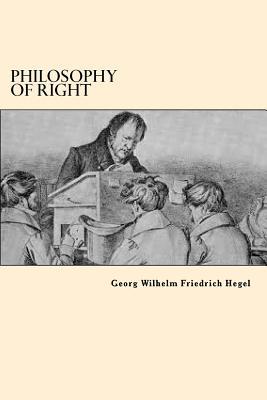 Philosophy Of Right - Hegel, Georg Wilhelm Friedrich