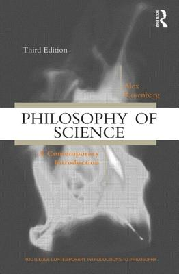 Philosophy of Science: A Contemporary Introduction - Rosenberg, Alex