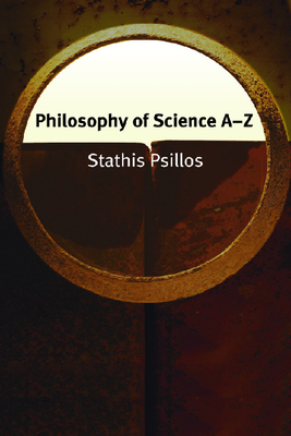 Philosophy of Science A-Z - Psillo, Stathis