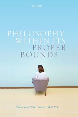 Philosophy Within Its Proper Bounds - Machery, Edouard