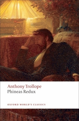 Phineas Redux - Trollope, Anthony, and Whale, John C (Editor), and Lyons, F S L (Introduction by)