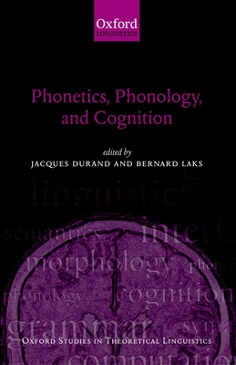 Phonetics, Phonology, and Cognition - Durand, Jacques (Editor)