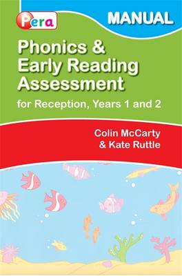 Phonics and Early Reading Assessment (PERA) Manual - McCarty, Colin, and Ruttle, Kate