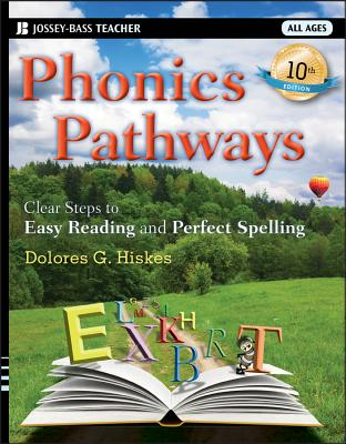Phonics Pathways: Clear Steps to Easy Reading and Perfect Spelling - Hiskes, Dolores G.