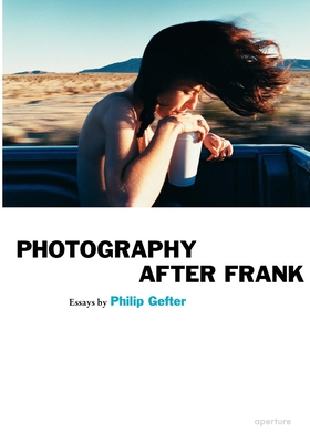 Photography After Frank - Gefter, Philip