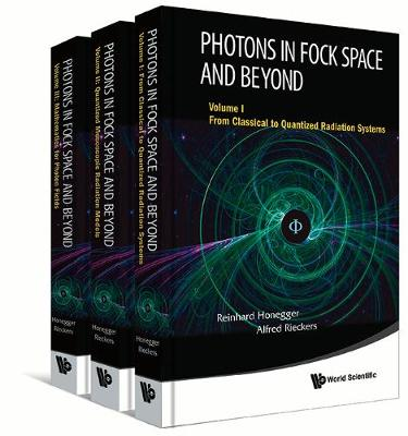Photons in Fock Space and Beyond (in 3 Volumes) - Honegger, Reinhard, and Rieckers, Alfred