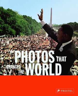 Photos That Changed the World - Stepan, Peter (Editor), and Biegert, Claus (Contributions by), and Illner, Eberhard (Contributions by)