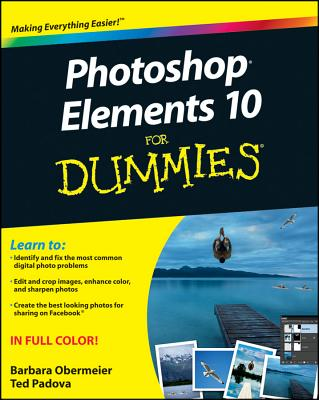 Photoshop Elements 10 for Dummies - Obermeier, Barbara, and Padova, Ted
