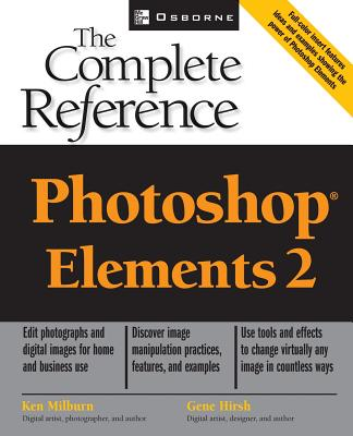 Photoshop Elements 2: The Complete Reference - Milburn, Ken (Conductor)