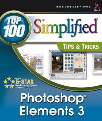 Photoshop Elements 3 Top 100 Simplified: Tips & Tricks - Graham, Denis