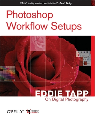 Photoshop Workflow Setups: Eddie Tapp on Digital Photography - Tapp, Eddie