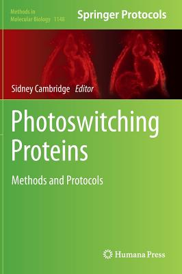 Photoswitching Proteins: Methods and Protocols - Cambridge, Sidney (Editor)