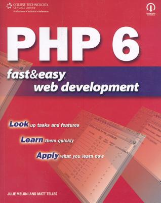 PHP 6 Fast & Easy Web Development - Telles, Matt, and Meloni, Julie C