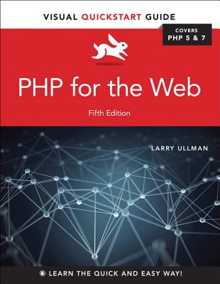 PHP for the Web: Visual Quickstart Guide - Ullman, Larry