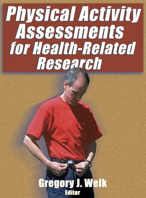 Physical Activity Assessments for Health-Related Research - Welk, Gregory