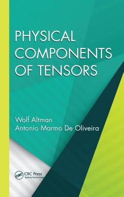 Physical Components of Tensors - Altman, Wolf, and Oliveira, Antonio Marmo De