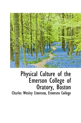 Physical Culture of the Emerson College of Oratory, Boston - Wesley Emerson, Emerson College Charl