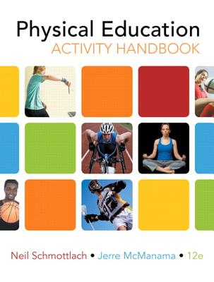 Physical Education Activity Handbook - Schmottlach, Neil, and McManama, Jerre, and Hicks, Lisa